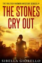 The Stones Cry Out ebook by Sibella Giorello
