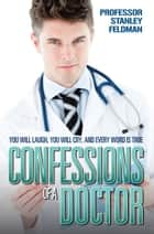 Confessions of a Doctor ebook by Dr Stanley Feldman