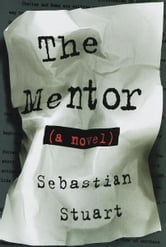 The Mentor - A Novel ebook by Sebastian Stuart