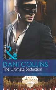 The Ultimate Seduction (Mills & Boon Modern) (The 21st Century Gentleman's Club, Book 2) ekitaplar by Dani Collins