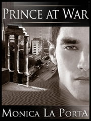 Prince at War - The Ginecean Chronicles, #4 ebook by Monica La Porta