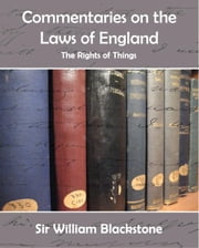 Commentaries on the Laws of England in Four Books ebook by Sir William Blackstone