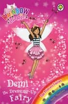 Demi the Dressing-Up Fairy - The Princess Fairies Book 2 ebook by Daisy Meadows, Georgie Ripper