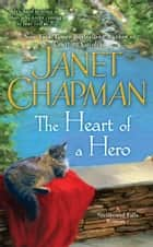 The Heart of a Hero ebook by Janet Chapman