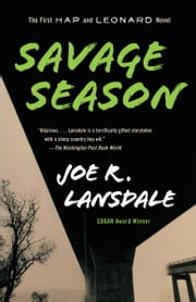 Savage Season - A Hap and Leonard Novel (1) ebook by Joe R. Lansdale