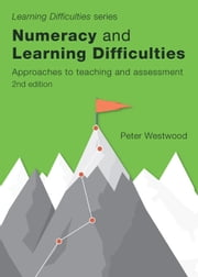 Numeracy and Learning Difficulties (2nd ed.) - Approaches to Teaching and Assessment ebook by Westwood, Peter