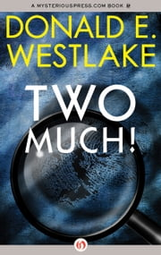 Two Much! ebook by Donald E Westlake