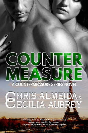 Countermeasure - A Romantic Suspense Novel in the Countermeasure Series ebook by Chris  Almeida,Cecilia Aubrey