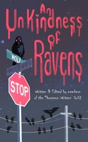 An Unkindness of Ravens ebook by Thompson Writers' Guild