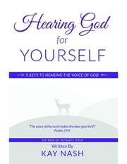 Hearing God for Yourself ebook by Kay Nash