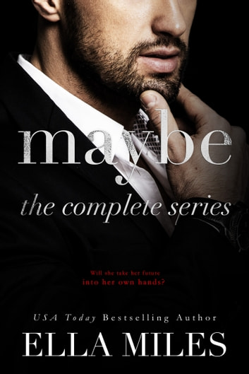Maybe: The Complete Series ebook by Ella Miles