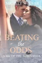 Beating the Odds - Men of the Ice, #9 ebook by Michele Shriver