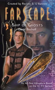Farscape: Ship of Ghosts ebook by David Bischoff