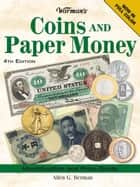 Warman's Coins And Paper Money ebook by Allen G Berman