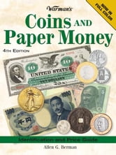 Warman's Coins And Paper Money - Identification and Price Guide ebook by Allen G Berman