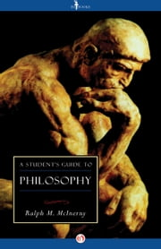 A Student's Guide to Philosophy ebook by Ralph M. McInerny