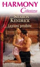 Lezioni proibite ebook by Sharon Kendrick