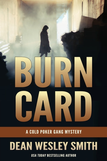 Burn Card - A Cold Poker Gang Mystery ebook by Dean Wesley Smith