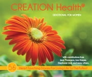 CREATION Health Devotional for Women - 56 Heart Touching Stories for Living Life to The Fullest ebook by Various Women Authors,Todd Chobotar