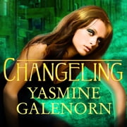 Changeling audiobook by Yasmine Galenorn