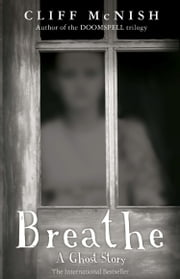 Breathe: A Ghost Story ebook by Cliff McNish