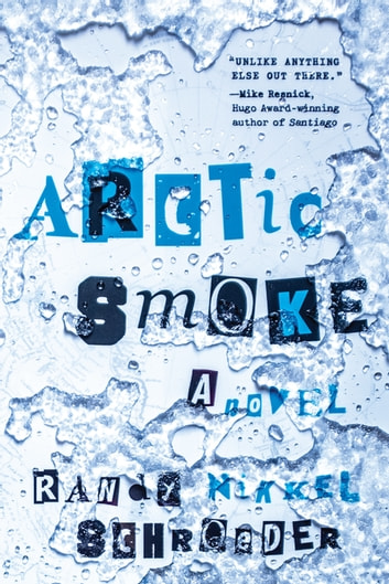 Arctic Smoke ebook by Randy Nikkel Schroeder