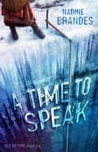 A Time to Speak - Out of Time, #2 電子書 by Nadine Brandes
