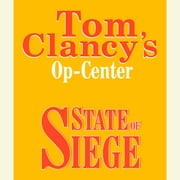 Tom Clancy's Op-Center #6: State of Siege audiobook by Tom Clancy, Steve Pieczenik, Jeff Rovin