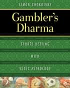 Gambler's Dharma - Sports Betting with Vedic Astrology ebook by Simon Chokoisky