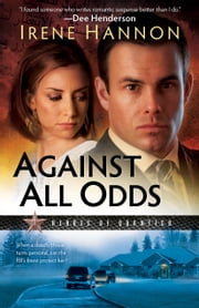 Against All Odds (Heroes of Quantico Book #1) - A Novel ebook by Irene Hannon