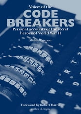 Voices of the Code Breakers - Personal Accounts of the Secret Heroes of World War II ebook by Michael Paterson