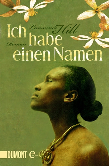 Ich habe einen Namen - Roman ebook by Lawrence Hill