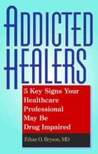 Addicted Healers ebook by Ethan O. Bryson