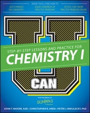 U Can: Chemistry I For Dummies ebook by John T. Moore,Chris Hren,Peter J. Mikulecky
