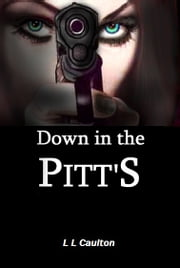 Down In The Pitts ebook by L L Caulton