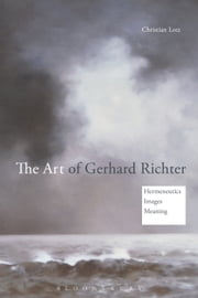 The Art of Gerhard Richter - Hermeneutics, Images, Meaning ebook by Dr Christian Lotz