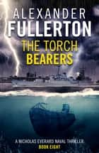 The Torch Bearers ebook by Alexander Fullerton