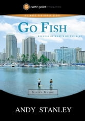 Go Fish Study Guide - Because of What's on the Line ebook by Andy Stanley
