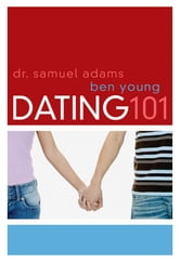 Dating 101 ebook by Ben Young,Samuel Adams