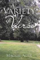 A Variety of Verse ebook by Maggie Ager