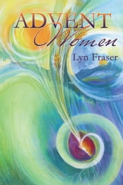 Advent Women ebook by Lyn Fraser