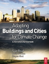 Adapting Buildings and Cities for Climate Change ebook by David Crichton,Fergus Nicol,Sue Roaf