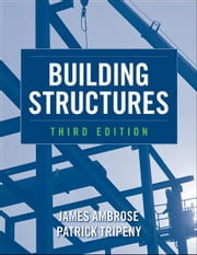 Building Structures ebook by James Ambrose, Patrick Tripeny