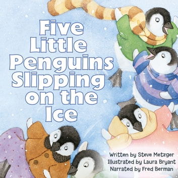 Five Little Penguins Slipping on the Ice audiobook by Steve Metzger