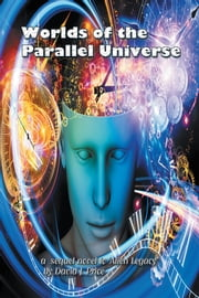 Worlds of the Parallel Universe ebook by David Price