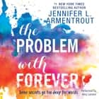 The Problem with Forever luisterboek by Jennifer L. Armentrout
