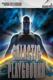Galactic Playground (The Social Workshop) ebook by Adrianna White
