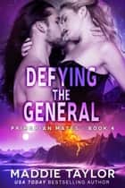 Defying the General ebook by Maddie Taylor