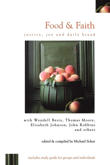 Food and Faith - Justice, Joy, and Daily Bread ebook by