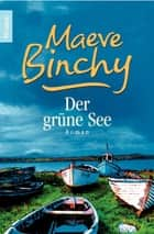 Der grüne See ebook by Maeve Binchy